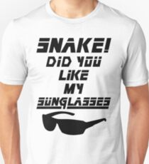 Snake! Did you like my Sunglasses (black) Unisex T-Shirt
