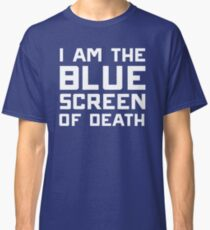 I am the blue screen of death Classic T-Shirt