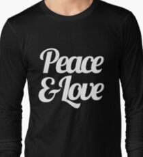 Peace & Love - Inspirational Saying Quote Long Sleeve T-Shirt
