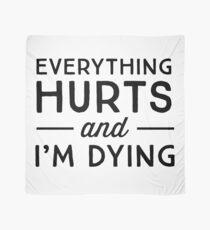 Alles tut weh und ich sterbe Tuch
