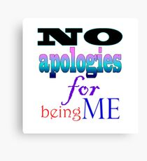No Apologies for Being Me Canvas Print