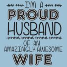 Awesome Wife has Proud Husband by ezcreative