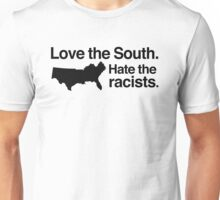 Love the South, hate the racists Unisex T-Shirt