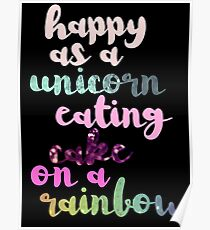 Happy as a Unicorn eating Cake on a Rainbow Poster