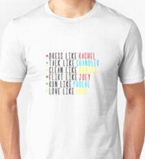 Live Like Friends Unisex T-Shirt