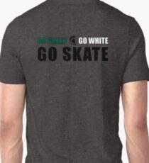 Go Green, Go White, Go Skate T-Shirt