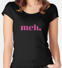 Meh Women's Fitted Scoop T-Shirt