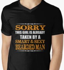 Beard - Sorry This Girl Is Already Taken By A Smart And Sexy Bearded Man Men's V-Neck T-Shirt