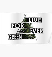 Live Forever Green Poster