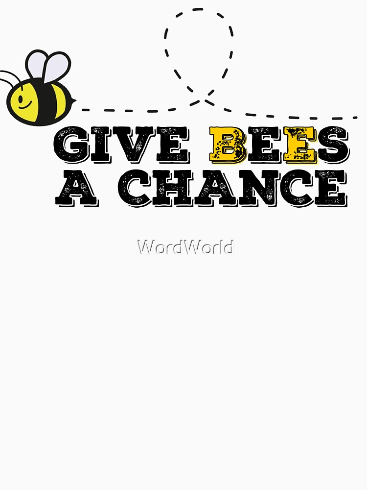 Give Bees A Chance Peace  by WordWorld