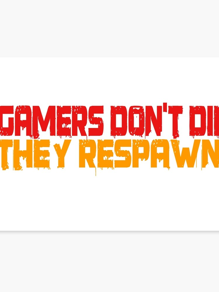 Gamers Dont Die Funny Cool Gamers Quotes Red Yellow | Canvas Print