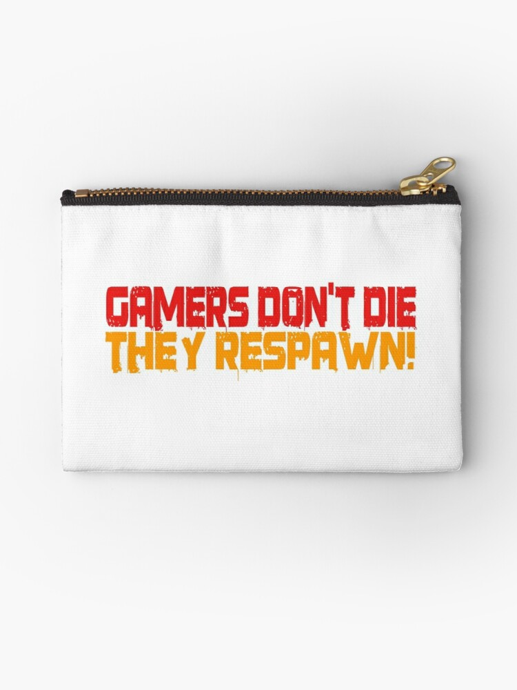 \'Gamers Dont Die Funny Cool Gamers Quotes Red Yellow\' Zipper Pouch by  WordWorld