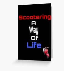 Scootering a way of life Greeting Card
