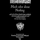 Shakespeare Much Ado About Nothing Frontpiece - Simple White Version by Incognita Enterprises