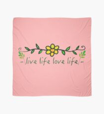 Live Life Love Life Scarf