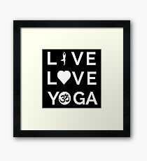Live Love Yoga - Yoga Quotes Framed Print