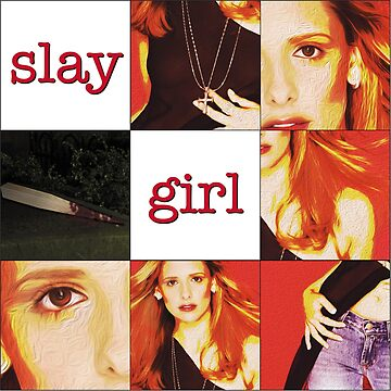 """Slay Girl"" - Buffy the Vampire Slayer by WitchDesign"