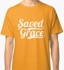 Saved By Grace - Christian Gifts Classic T-Shirt