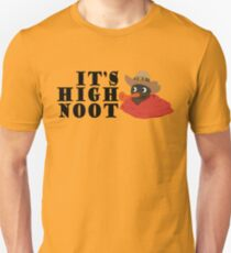 IT'S HIGH NOOT Unisex T-Shirt