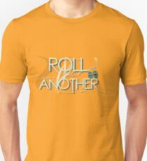 Roll Another  T-Shirt