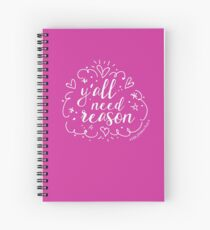 Y'all Need Reason! - Jazzy Spiral Notebook
