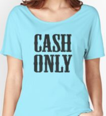 Cash Only Women's Relaxed Fit T-Shirt