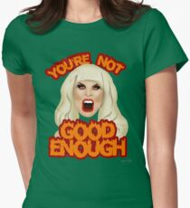 "Katya Zamolodchikova ""You're Not Good Enough"" Womens Fitted T-Shirt"