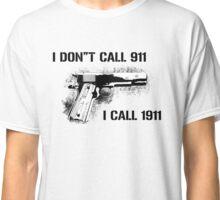 I Call 1911 Classic T-Shirt