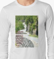 I'm grateful for God putting me right in the point of my journey in life that he wants me to be. Long Sleeve T-Shirt