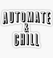 Automate & Chill Sticker