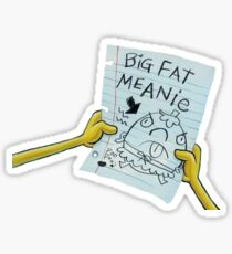BIG - FAT - MEANIE Sticker