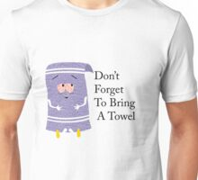 Don't Forget to Bring a Towel- Towelie South Park Unisex T-Shirt