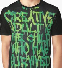 Graffiti Tag Typography! The Creative Adult is the Child Who Has Survived  Graphic T-Shirt