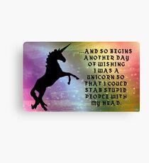 Unicorns Don't Tolerate Stupidity Canvas Print