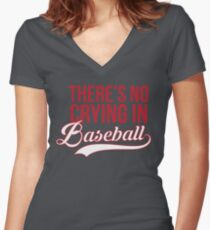 There's No Crying In Baseball Women's Fitted V-Neck T-Shirt