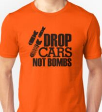 Drop Cars Not Bombs (6) Unisex T-Shirt