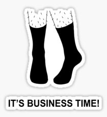 It's Business Time! Sticker