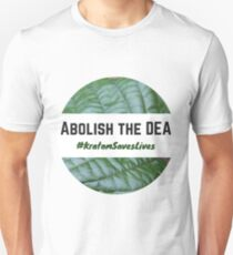 Abolish the DEA - #KratomSavesLives T-Shirt