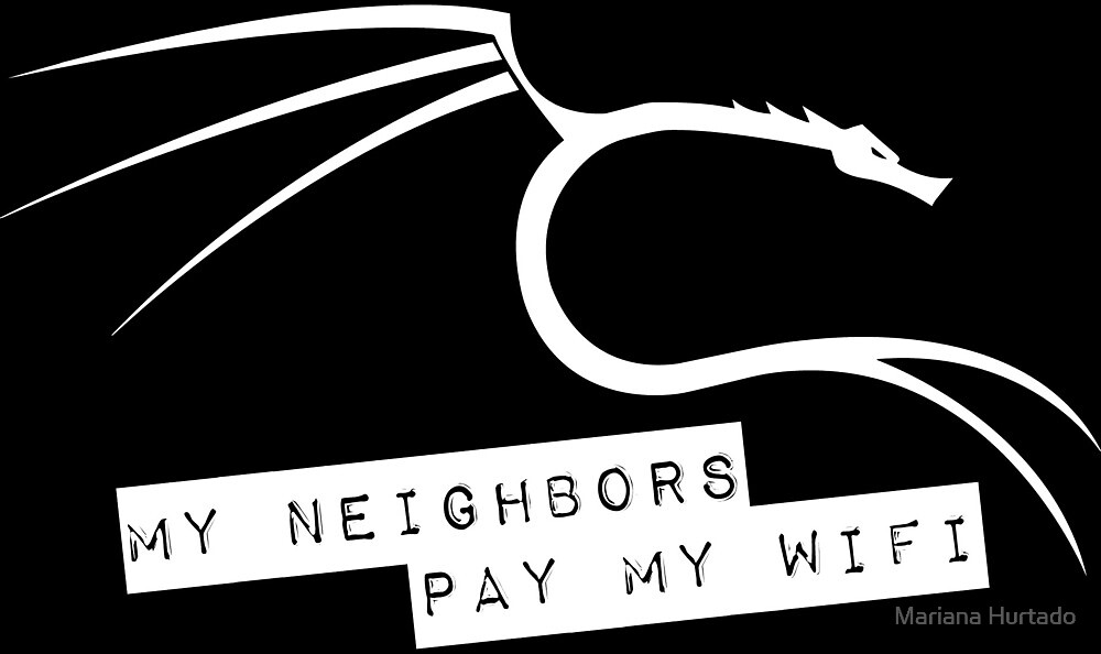 My Neighbors Pay My WiFi - Kali Linux by Mariana Hurtado