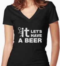Fuck It Lets Have A Beer Women's Fitted V-Neck T-Shirt
