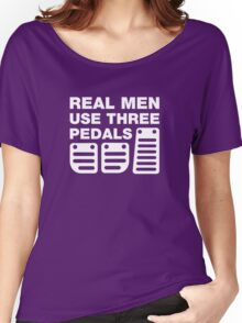 Real Men Use Three Pedals Women's Relaxed Fit T-Shirt