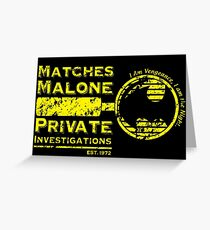 Matches Malone Investigations Greeting Card