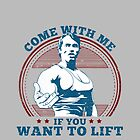 Come With Me If You Want To Lift by arnoldku