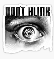 Dont Blink Sticker