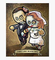"Zombie Wedding- ""TRUE LOVE NEVER DIES"" POOTERBELLIES Photographic Print"