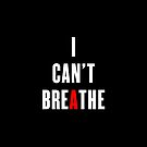I can't breathe by bigsermons