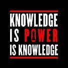 Knowledge is power is knowledge by bigsermons