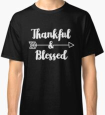 Thankful & Blessed - Thanksgiving Inspirational Quote Classic T-Shirt