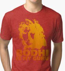 Bodhi Is My Guru Tri-blend T-Shirt