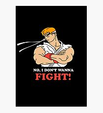 Dont wanna fight Photographic Print